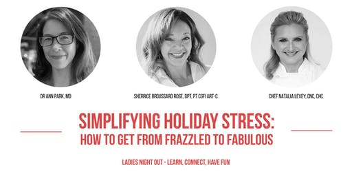 Simplifying Holiday Stress:  How to get from frazzled to fabulous