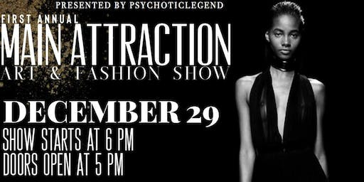 1st Annual Main Attraction ART & FASHION SHOW