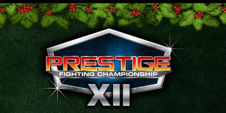Prestige FC 12 MMA/Kickboxing Event tickets