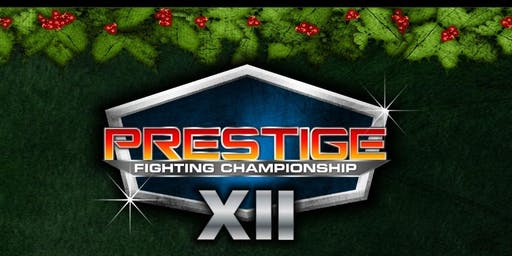 Prestige FC 12 MMA/Kickboxing Event