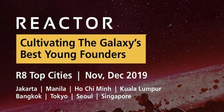 Reactor R8 Top Cities - Ho Chi Minh Entrepreneurship Workshop tickets
