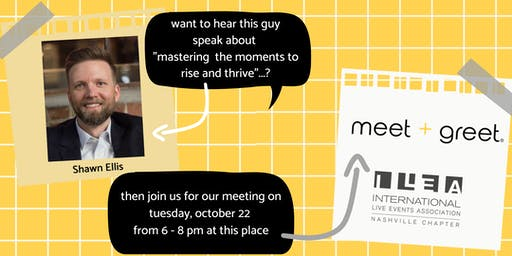 Mastering the Moments to Rise & Thrive w/ Shawn Ellis-October ILEA Meeting
