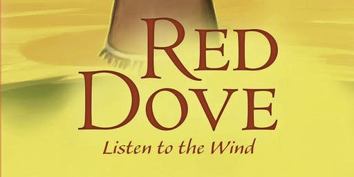 RED DOVE, LISTEN TO THE WIND Book Launch and Signing