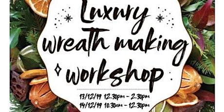 Luxury Festive Wreath Making Workshop tickets