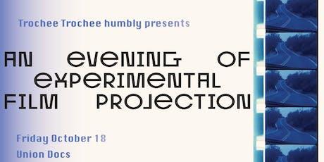 Trochee Trochee Presents: An Evening of Experimental Film Projection tickets