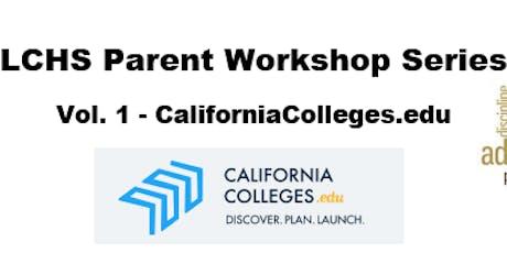 LCHS Parent Workshop Series: Vol. 1 - CaliforniaColleges.edu tickets