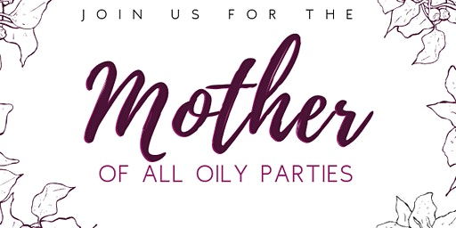 the MOTHER of all oily parties