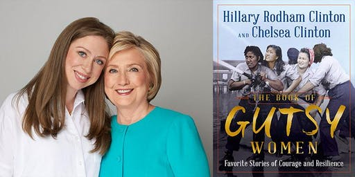Hillary Rodham Clinton and Chelsea Clinton Author Talk - Gutsy Women