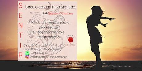 CÍRCULO DO FEMININO SAGRADO : SENTIR ingressos
