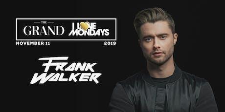 I Love Mondays feat. Frank Walker 11.11.19