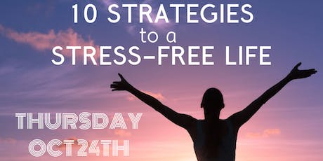10 Strategies to a Stress-Free Life tickets