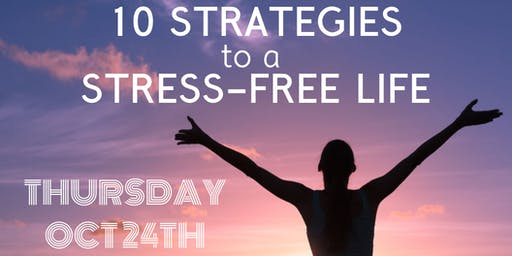 10 Strategies to a Stress-Free Life