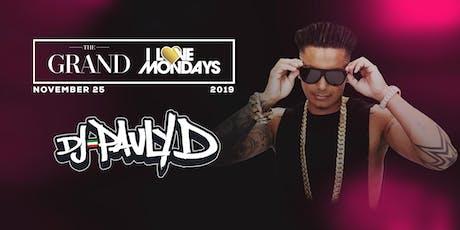 I Love Mondays feat. DJ Pauly D 11.25.19 tickets