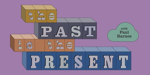 The Past is the Present