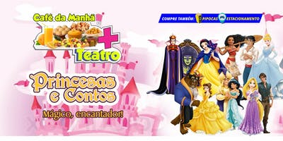 Café da Manhã + Teatro: Princesas e Contos