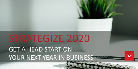 STRATEGIZE YOUR 2020 :: GET A HEAD START ON YOUR NEXT YEAR IN BUSINESS tickets