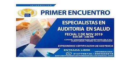 PRIMER ENCUENTRO ESPECIALISTAS EN AUDITORIA EN SALUD boletos