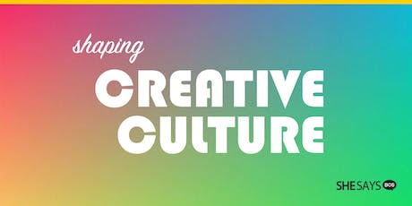 SHAPING CREATIVE CULTURE tickets