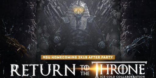 Return To The Throne NSU HOMECOMING AFTERPARTY 2K19
