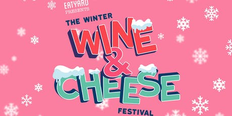 Eatyard Presents The Winter Wine & Cheese Festival at Jam Park tickets