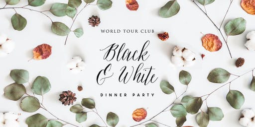 World Tour Club: Black and White Dinner Party