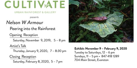 Opening Reception: Nelson W Armour | Peering into the Rainforest tickets