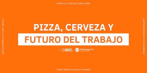 Pizza, Cerveza y Futuro del Trabajo