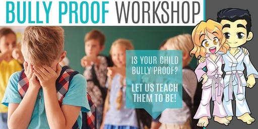 FREE BULLY PROOF WORKSHOP for KIDS