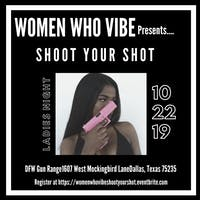 Women Who Vibe Presents: Shoot Your Shot