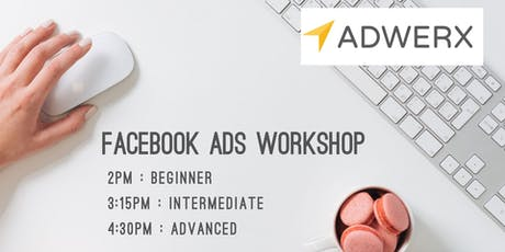 Adwerx Facebook Ads Workshop tickets