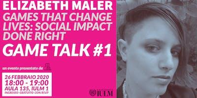 GAME TALK #1: ELIZABETH MALER