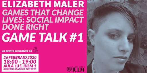 GAME TALK #1: ELIZABETH MALER