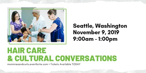 Hair Care and Cultural Conversations Workshop - Seattle