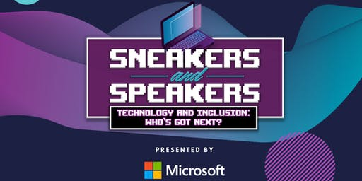 Sneakers & Speakers- Technology and Inclusion: Who's Got Next?