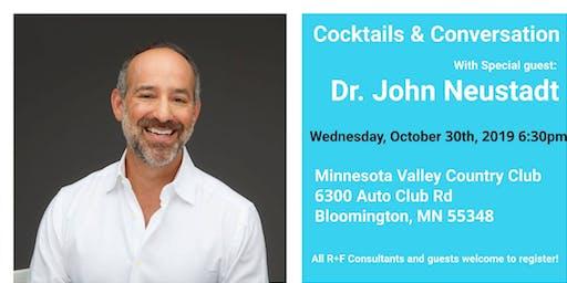 Cocktails & Conversation w/special guest: Dr. John Neustadt