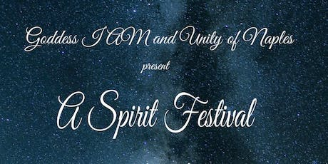 Unity Naples and Goddess I Am present 2nd Annual SPIRIT FEST tickets