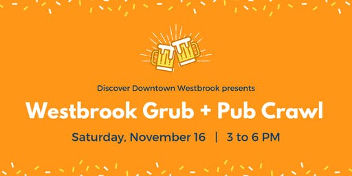 Westbrook Grub + Pub Crawl