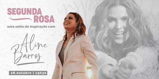 Aline Barros - Segunda Rosa - Suzano SP