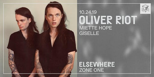 Oliver Riot @ Elsewhere (Zone One)