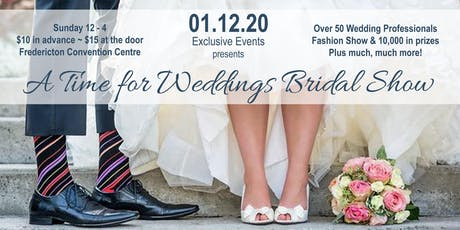 'A Time for Weddings' BRIDAL SHOW tickets