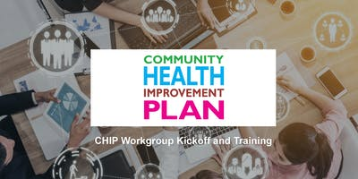 CHIP Workgroup Kickoff and Training
