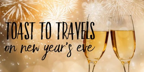 Toast to Travels on New Year's Eve tickets