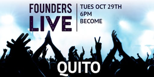 Founders Live Quito