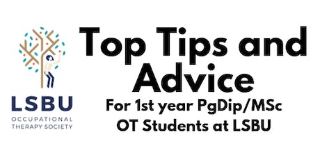 Top Tips and Advice for 1st Year PgDip/MSc OT Students at LSBU tickets