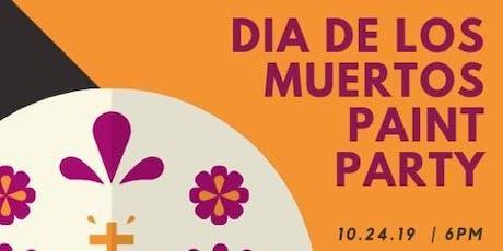 Paint Party: Día de Los Muertos theme Fundraiser for MJC LLNCCC  tickets
