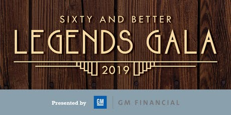 Sixty and Better Legends Gala presented by GM Financial tickets