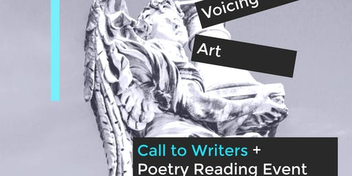 Voicing Art Poetry Reading + Call to Writers