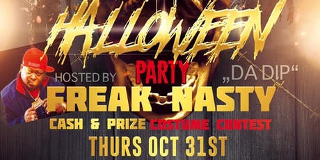 "Halloween Party w/Freak Nasty ""DA DIP"" tickets"