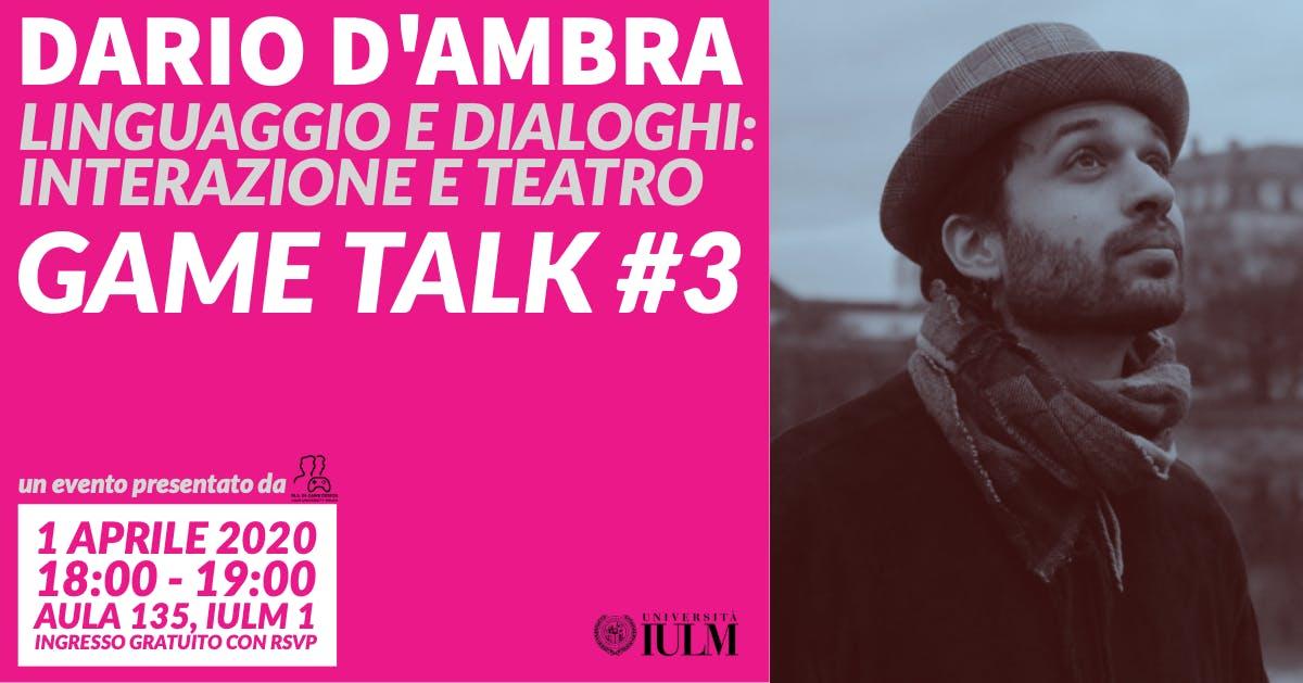 GAME TALK #3: DARIO D'AMBRA