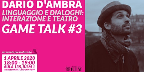 GAME TALK #3: DARIO D'AMBRA tickets